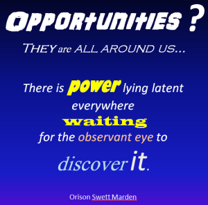 opportunities are everywhere