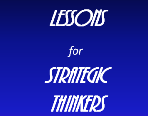 Lessons for Strategic Thinkers